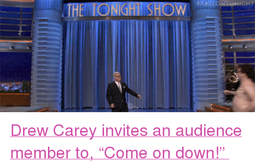 """Drew Carey: THE TONGHOW <p><a href=""""https://www.youtube.com/watch?v=fi8EKZLoOoU"""" target=""""_blank"""">Drew Carey invites an audience member to,""""Come on down!""""</a></p>"""