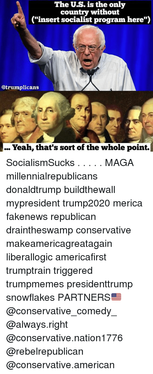 """Insertions: The U.S. is the only  country without  (""""insert socialist program here"""")  @trumplicans  Yeah, that's sort of the whole point. SocialismSucks . . . . . MAGA millennialrepublicans donaldtrump buildthewall mypresident trump2020 merica fakenews republican draintheswamp conservative makeamericagreatagain liberallogic americafirst trumptrain triggered trumpmemes presidenttrump snowflakes PARTNERS🇺🇸 @conservative_comedy_ @always.right @conservative.nation1776 @rebelrepublican @conservative.american"""