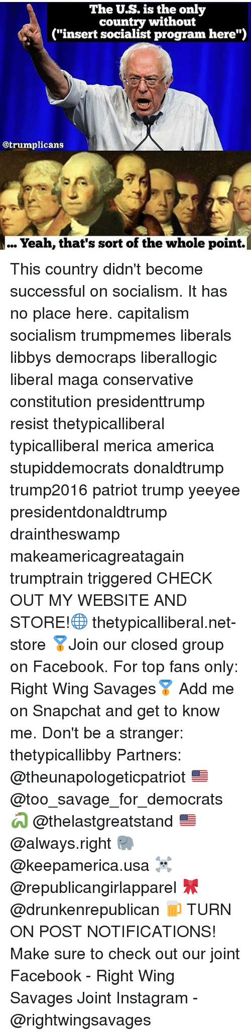 """Insertions: The U.S. is the only  country without  (""""insert socialist program here"""")  @trumplicans  Yeah, that's sort of the whole point. This country didn't become successful on socialism. It has no place here. capitalism socialism trumpmemes liberals libbys democraps liberallogic liberal maga conservative constitution presidenttrump resist thetypicalliberal typicalliberal merica america stupiddemocrats donaldtrump trump2016 patriot trump yeeyee presidentdonaldtrump draintheswamp makeamericagreatagain trumptrain triggered CHECK OUT MY WEBSITE AND STORE!🌐 thetypicalliberal.net-store 🥇Join our closed group on Facebook. For top fans only: Right Wing Savages🥇 Add me on Snapchat and get to know me. Don't be a stranger: thetypicallibby Partners: @theunapologeticpatriot 🇺🇸 @too_savage_for_democrats 🐍 @thelastgreatstand 🇺🇸 @always.right 🐘 @keepamerica.usa ☠️ @republicangirlapparel 🎀 @drunkenrepublican 🍺 TURN ON POST NOTIFICATIONS! Make sure to check out our joint Facebook - Right Wing Savages Joint Instagram - @rightwingsavages"""