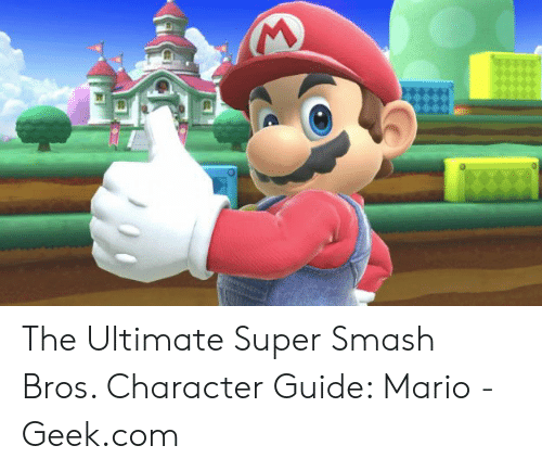 mario pictures: The Ultimate Super Smash Bros. Character Guide: Mario - Geek.com