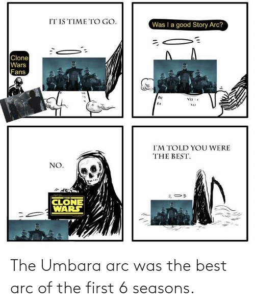 arc: The Umbara arc was the best arc of the first 6 seasons.