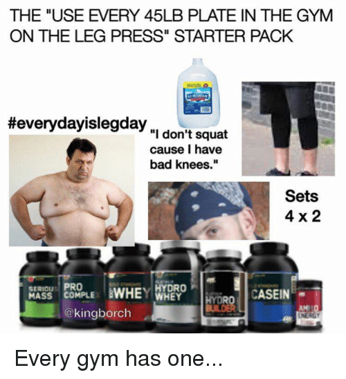"""hydro: THE """"USE EVERY 45LB PLATE IN THE GYM  ON THE LEG PRESS"""" STARTER PACK  Heeverydayislegday  """"I don't squat  cause I have  bad knees.""""  Sets  4 x 2  SERIOUS  PRO  BWHEY  HYDRO  P  CASEIN  T  @kingborch Every gym has one..."""