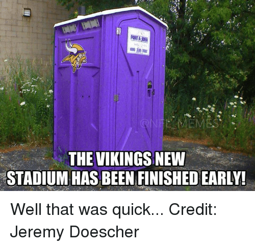 That Was Quick: THE VIKINGS NEW  STADIUM HAS BEEN FINISHED EARLY! Well that was quick... Credit: Jeremy Doescher