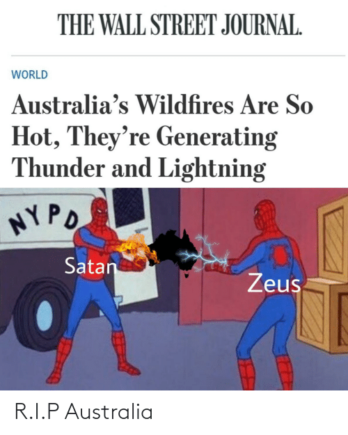 thunder: THE WALL STREET JOURNAL.  WORLD  Australia's Wildfires Are So  Hot, They're Generating  Thunder and Lightning  NY PO  Satan  Zeus R.I.P Australia