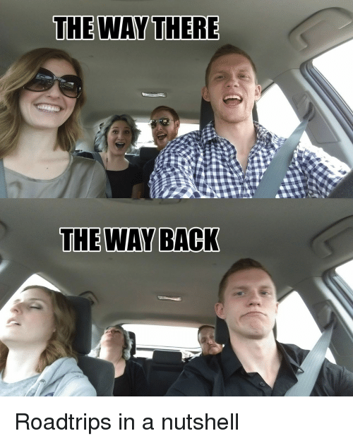 the way back: THE WAY THERE  THE WAY BACK Roadtrips in a nutshell