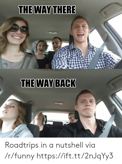 the way back: THE WAY THERE  THE WAY BACK Roadtrips in a nutshell via /r/funny https://ift.tt/2nJqYy3