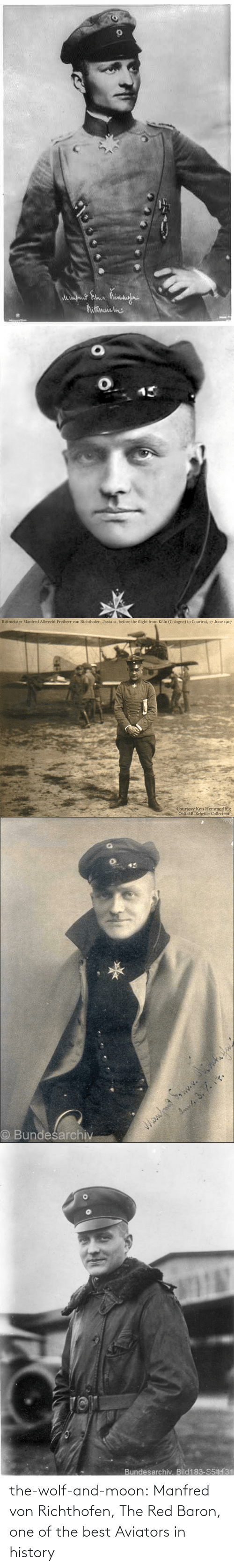 The Red: the-wolf-and-moon:  Manfred von Richthofen, The Red Baron, one of the best Aviators in history