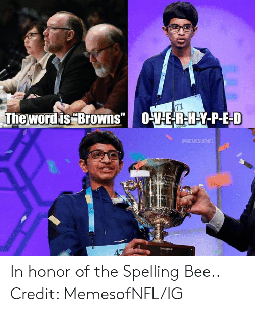 """Nfl, Browns, and Bee: The wordis """"BroWns""""  O-VE-R-H-Y-P-E-D  Indle  MEMESOFNFL  91s An  Seripps  NatkIN pe  CM schip  SED  47 In honor of the Spelling Bee..  Credit: MemesofNFL/IG"""