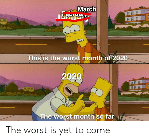 The Worst: The worst is yet to come