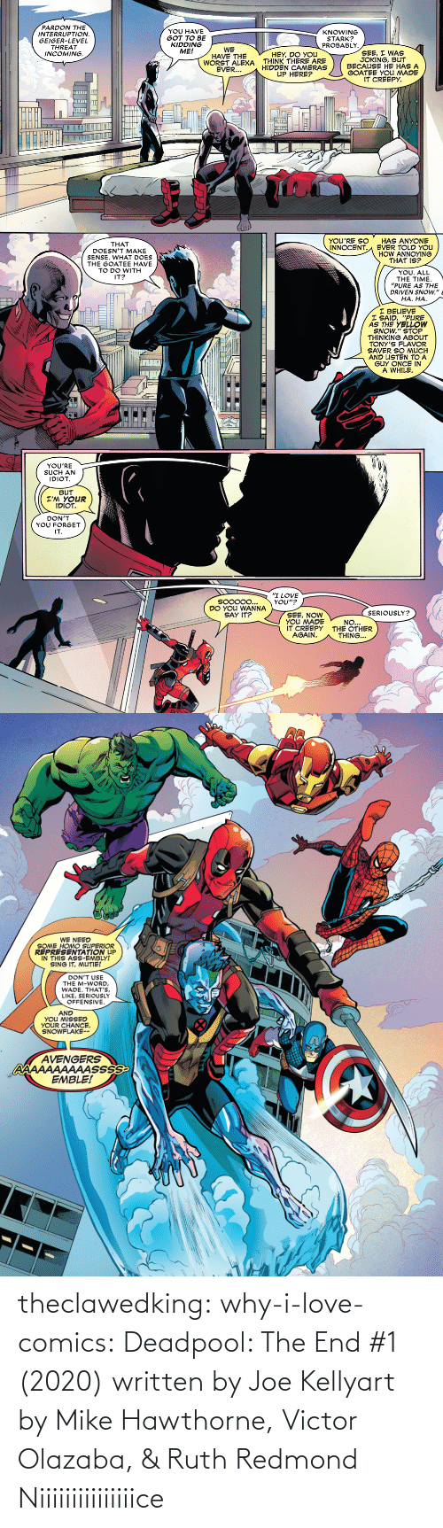 Victor: theclawedking: why-i-love-comics:   Deadpool: The End #1 (2020) written by Joe Kellyart by Mike Hawthorne, Victor Olazaba, & Ruth Redmond    Niiiiiiiiiiiiiiice