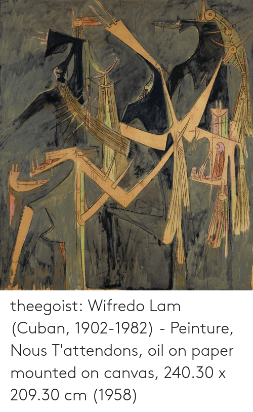 paper: theegoist: Wifredo Lam (Cuban, 1902-1982) - Peinture, Nous T'attendons, oil on paper mounted on canvas, 240.30 x 209.30 cm (1958)