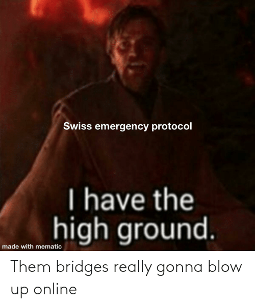 really: Them bridges really gonna blow up online