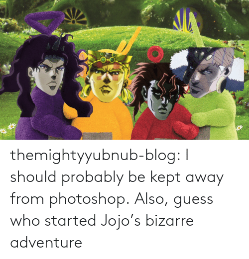 photoshop: themightyyubnub-blog:  I should probably be kept away from photoshop.  Also, guess who started Jojo's bizarre adventure