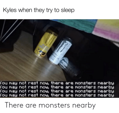 Nearby: There are monsters nearby