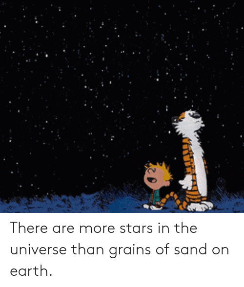 Earth, Stars, and Universe: There are more stars in the universe than grains of sand on earth.