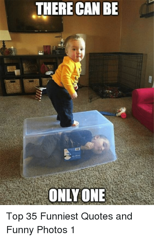 Funny, Quotes, and Only One: THERE CAN BE  ONLY ONE Top 35 Funniest Quotes and Funny Photos 1