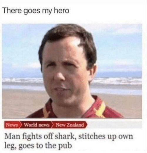Pub: There goes my hero  News World news New Zealand  Man fights off shark, stitches up own  leg, goes to the pub
