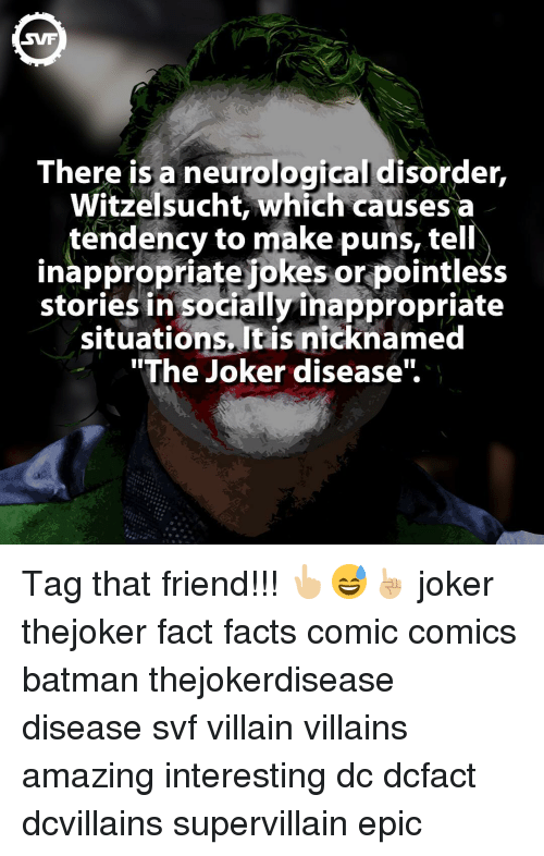 """neurology: There is a neurological disorder,  Witzelsucht, which causes a  tendency to make puns, tell  inappropriate jokes or pointless  stories in socially inappropriate  situations. It isnicknamed  """"The Joker disease"""". Tag that friend!!! 👆🏼😅☝🏼️ joker thejoker fact facts comic comics batman thejokerdisease disease svf villain villains amazing interesting dc dcfact dcvillains supervillain epic"""