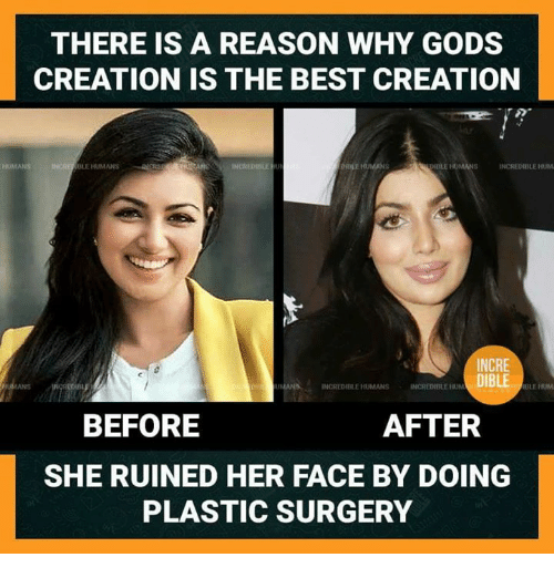 creationism: THERE IS A REASON WHY GODS  CREATION IS THE BEST CREATION  DELE HUMANS INCREDIB  INCRE  DIBLE  IBLEHUM  UMANA INCREDIBLE HUMANS  INCREDIBLE HUM  BEFORE  AFTER  SHE RUINED HER FACE BY DOING  PLASTIC SURGERY