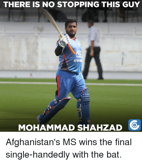 Single Handingly: THERE IS NO STOPPING THIS GUY  AFGH  MOHAMMAD SHAHZAD Afghanistan's MS wins the final single-handedly with the bat.