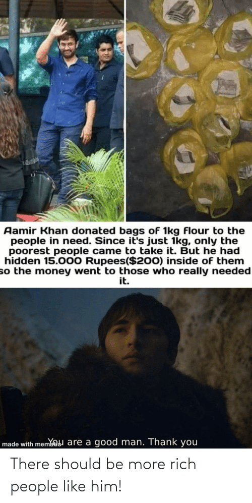 Should Be: There should be more rich people like him!