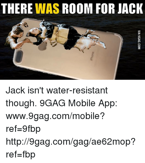 Www 9Gag: THERE  WAS ROOM FOR JACK Jack isn't water-resistant though. 9GAG Mobile App: www.9gag.com/mobile?ref=9fbp  http://9gag.com/gag/ae62mop?ref=fbp