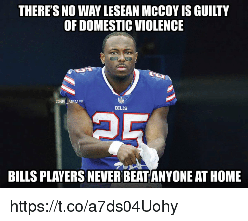 Lesean McCoy: THERE'S NO WAY LESEAN MCCOY IS GUILTY  OF DOMESTIC VIOLENCE  @NFLI MEMES  BILLS  BILLS PLAYERS NEVER BEAT ANYONE AT HOME https://t.co/a7ds04Uohy