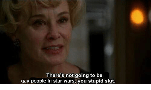 Star Wars, Star, and Gay: There's not going to be  gay people in star wars, you stupid slut.