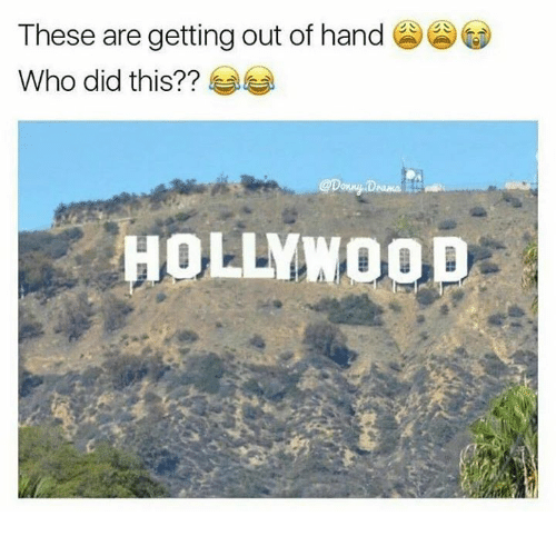 gets-out-of-hand: These are getting out of hand  Who did this?  OLLYWOOD