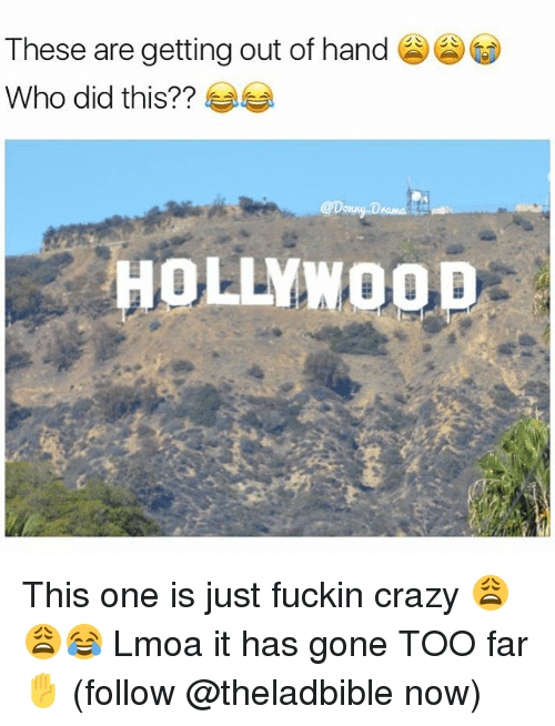 gets-out-of-hand: These are getting out of hand  Who did this??  OLLYWOOD This one is just fuckin crazy 😩😩😂 Lmoa it has gone TOO far ✋️ (follow @theladbible now)