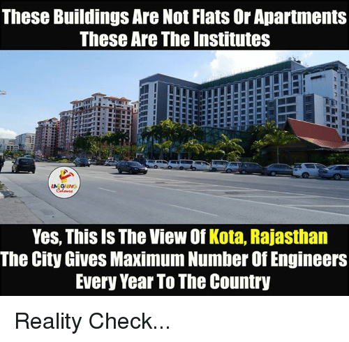 the institute: These Buildings Are Not Flats Or Apartments  These Are The Institutes  LA  Yes, This Is The View Of Kota, Rajasthan  The City Gives Maximum Number of Engineers  Every Year To The Country Reality Check...