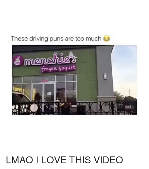 Frozen, Memes, and Puns: These driving puns are too much  frozen yogurt LMAO I LOVE THIS VIDEO