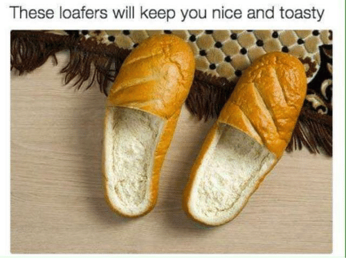 Toastie: These loafers will keep you nice and toasty