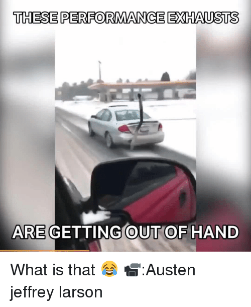 gets-out-of-hand: THESE PERFORMANCE EXHAUSTS  ARE GETTING OUT OF HAND What is that 😂 📹:Austen jeffrey larson