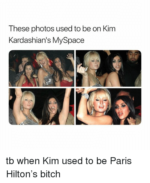 kim kardashians: These photos used to be on Kim  Kardashian's MySpace tb when Kim used to be Paris Hilton's bitch