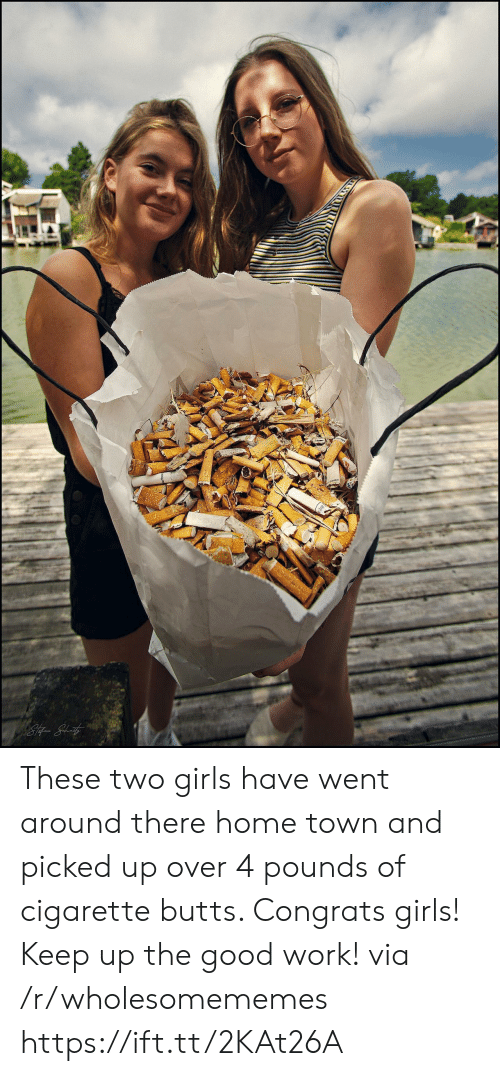 good work: These two girls have went around there home town and picked up over 4 pounds of cigarette butts. Congrats girls! Keep up the good work! via /r/wholesomememes https://ift.tt/2KAt26A