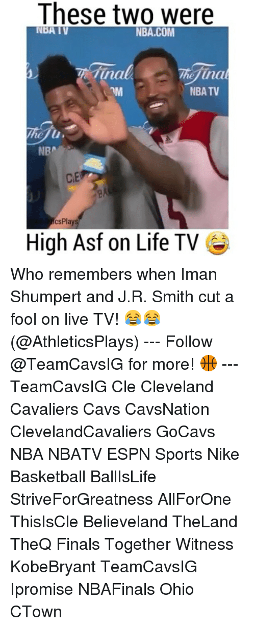 Memes, 🤖, and Iman: These two were  NDA IV  NBA.COM  una  Una  NBA TV  NBA  Plays  High Asf on Life TV Who remembers when Iman Shumpert and J.R. Smith cut a fool on live TV! 😂😂 (@AthleticsPlays) --- Follow @TeamCavsIG for more! 🏀 --- TeamCavsIG Cle Cleveland Cavaliers Cavs CavsNation ClevelandCavaliers GoCavs NBA NBATV ESPN Sports Nike Basketball BallIsLife StriveForGreatness AllForOne ThisIsCle Believeland TheLand TheQ Finals Together Witness KobeBryant TeamCavsIG Ipromise NBAFinals Ohio CTown