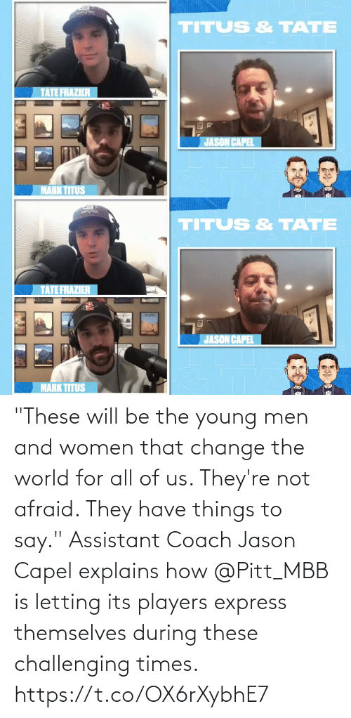 """Young: """"These will be the young men and women that change the world for all of us. They're not afraid. They have things to say.""""  Assistant Coach Jason Capel explains how @Pitt_MBB is letting its players express themselves during these challenging times. https://t.co/OX6rXybhE7"""