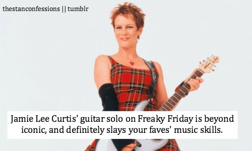freaky friday: thestanconfessions I| tumblr  Jamie Lee Curtis' guitar solo on Freaky Friday is beyond  iconic, and definitely slays your faves' music skills.