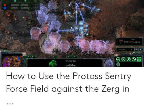 TheUENcom Immortal How to Use the Protoss Sentry Force Field