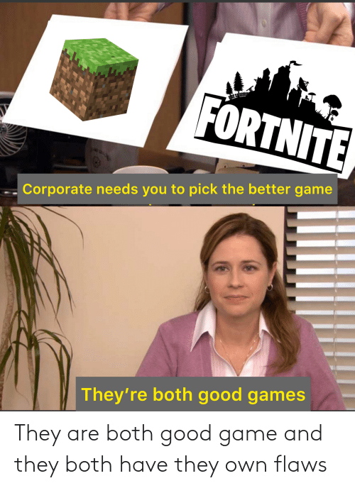 flaws: They are both good game and they both have they own flaws