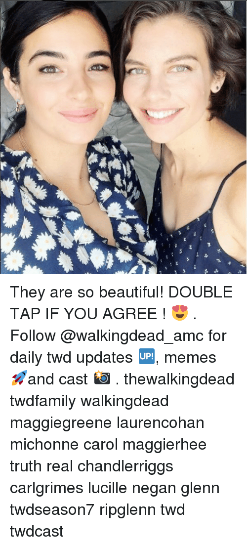 Beautiful, Memes, and Truth: They are so beautiful! DOUBLE TAP IF YOU AGREE ! 😍 . Follow @walkingdead_amc for daily twd updates 🆙, memes 🚀and cast 📸 . thewalkingdead twdfamily walkingdead maggiegreene laurencohan michonne carol maggierhee truth real chandlerriggs carlgrimes lucille negan glenn twdseason7 ripglenn twd twdcast