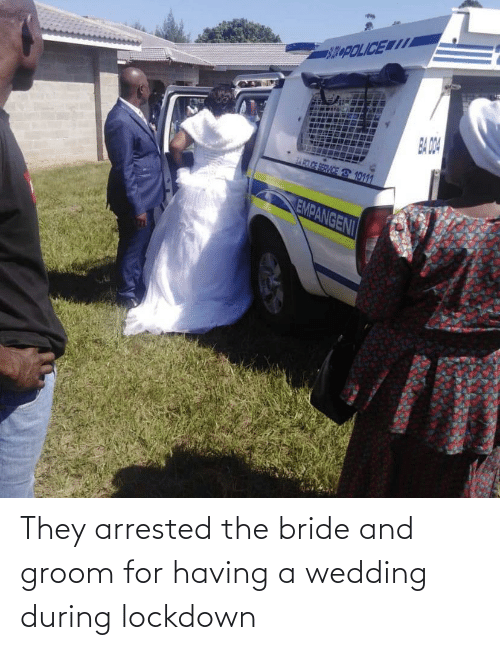 Wedding: They arrested the bride and groom for having a wedding during lockdown