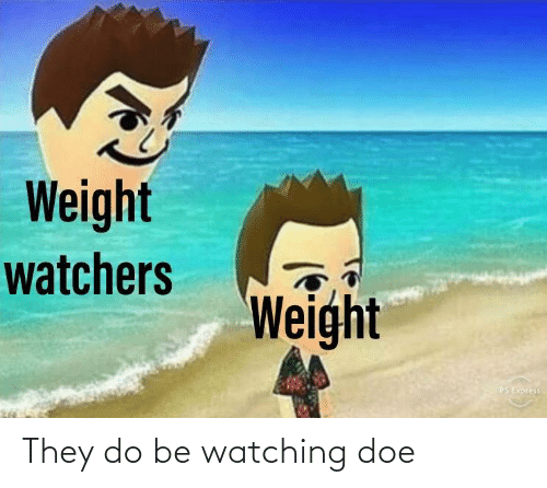 doe: They do be watching doe