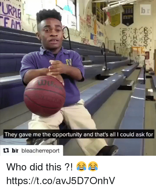 Opportunity, Hood, and Ask: They gave me the opportunity and that's all I could ask for  br bleacherreport Who did this ?! 😂😂 https://t.co/avJ5D7OnhV
