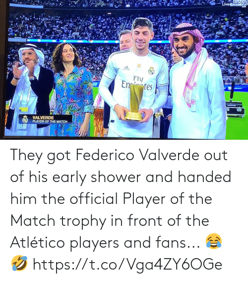 Out Of: They got Federico Valverde out of his early shower and handed him the official Player of the Match trophy in front of the Atlético players and fans... 😂🤣 https://t.co/Vga4ZY6OGe
