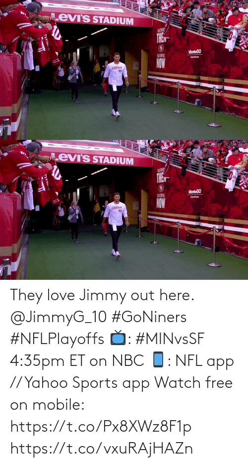 jimmy: They love Jimmy out here. @JimmyG_10 #GoNiners #NFLPlayoffs  📺: #MINvsSF 4:35pm ET on NBC 📱: NFL app // Yahoo Sports app Watch free on mobile: https://t.co/Px8XWz8F1p https://t.co/vxuRAjHAZn