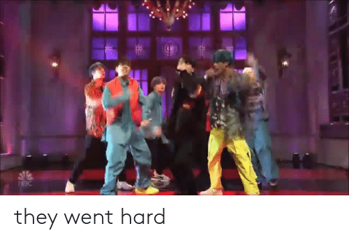 They, Went, and  Hard: they went hard