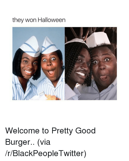 Good Burger: they won Halloweern <p>Welcome to Pretty Good Burger.. (via /r/BlackPeopleTwitter)</p>