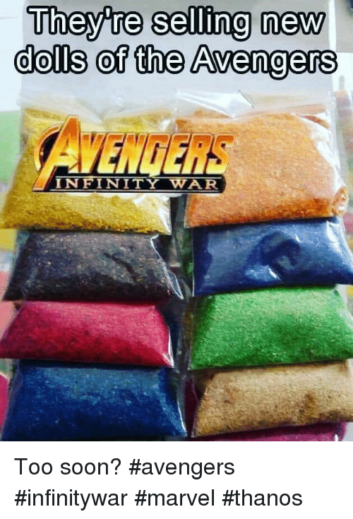 marvel thanos: Theyre selling new  dolls of the Avengers  INFINITY WAR Too soon?  #avengers #infinitywar #marvel #thanos